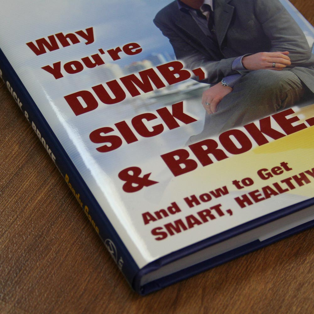 Why You're DUMB, SICK, & BROKE...